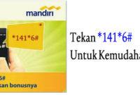 Cara Menggunakan SMS Banking Mandiri *141*6#